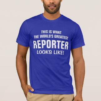 T-shirt Le plus grand journaliste du monde regarde le goût