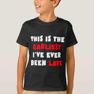 T-shirt Le plus tôt j'ai jamais été en retard