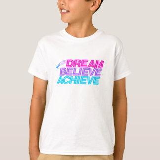 T-shirt Le rêve croient réalisent