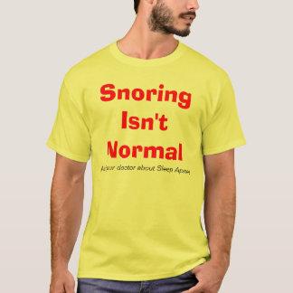 T-shirt Le ronflement n'est pas normal