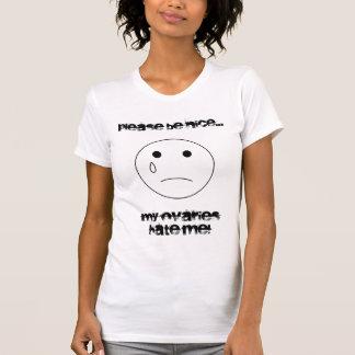 T-shirt le sadface, veuillez être gentil…, mes ovaires me