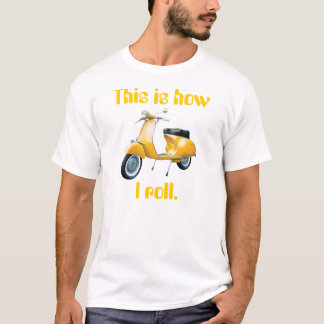 T-shirt Le scooter, ceci est comment je roule