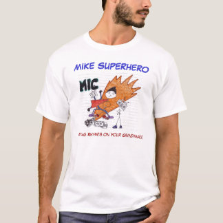 T-shirt Le SUPER HÉROS de MIKE, mettant rime sur votre