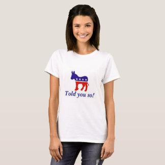 """T-shirt Le T-shirt, âne de Démocrate """"vous a indiqués"""