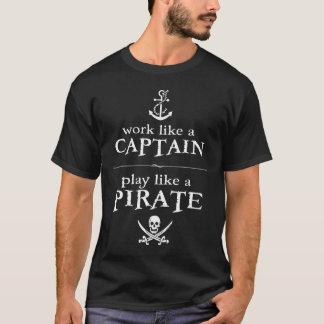 T-shirt Le travail comme un capitaine, jeu aiment un