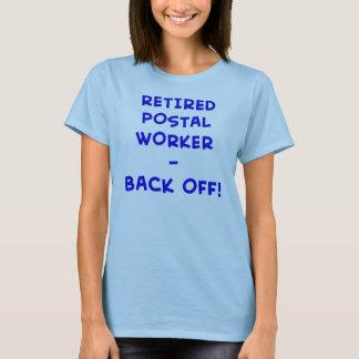 T-shirt le travailleur postal retraité dégagent !