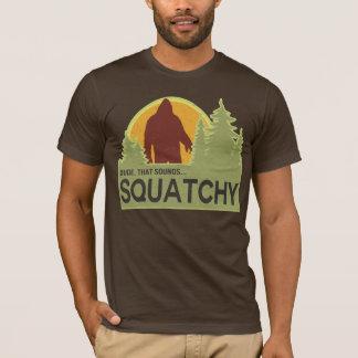 T-shirt Le type, celui semble squatchy