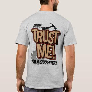 T-shirt Le type me font confiance Im un charpentier