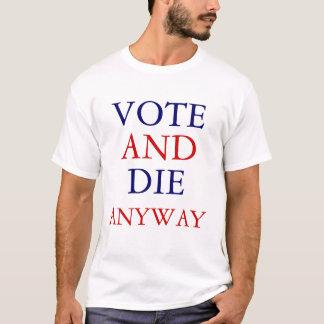 T-shirt Le vote ou meurent