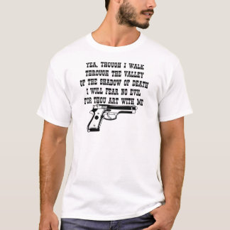 T-shirt Le Yea bien que je marche à travers (mon arme à
