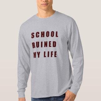 T-shirt L'école a ruiné ma vie