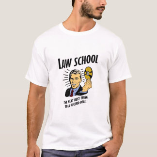 T-shirt L'école de droit est la prochaine meilleure chose