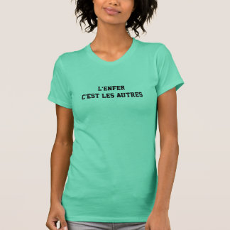 """t-shirt """"l'enfer c'est les autres"""""""