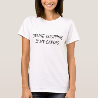 T-shirt Les achats en ligne sont mon cardio-