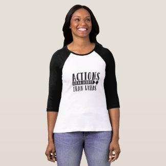 T-shirt Les actions parlent plus fort que la chemise de