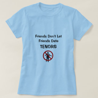 T-shirt Les amis ne laissent pas des tenors de date d'amis