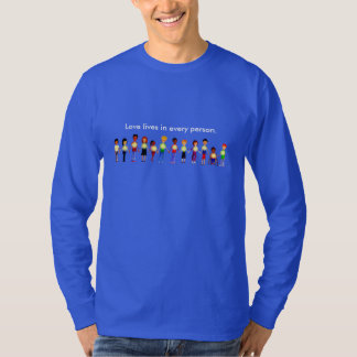 T-shirt Les amours vit chez chaque personne T longtemps