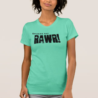 T-shirt Les araignées indiquent, RAWR !
