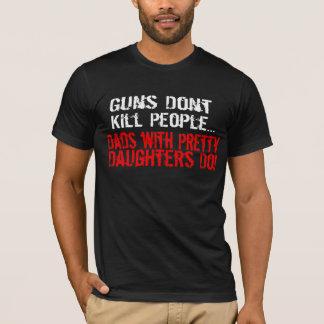 T-shirt Les armes à feu ne tuent pas des personnes, papa