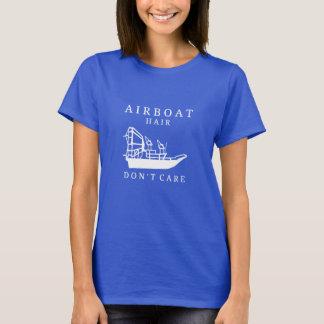 T-shirt Les cheveux d'Airboat, ne s'inquiètent pas le