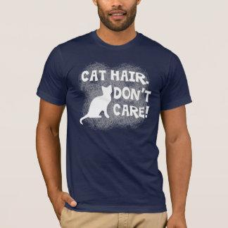 T-shirt Les cheveux de chat, ne s'inquiètent pas !