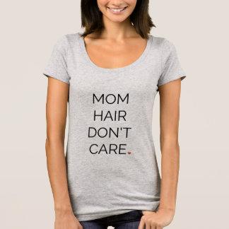 """T-shirt Les """"cheveux de maman ne s'inquiètent pas"""" le"""