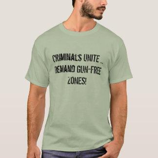 T-shirt Les criminels UNISSENT… des ZONES SANS ARME À FEU