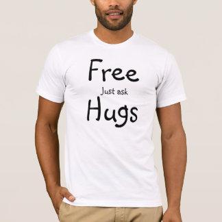 T-shirt Les étreintes libres demandent juste le tee -