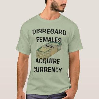 T-shirt Les femelles de négligence, acquièrent la devise
