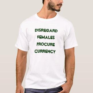 T-shirt Les femelles de négligence obtiennent la devise