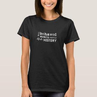 T-shirt Les femmes bien comportées font rarement le