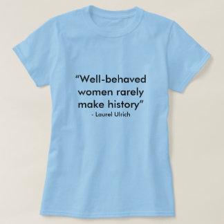 """T-shirt """"Les femmes polies font rarement l'histoire"""", -"""
