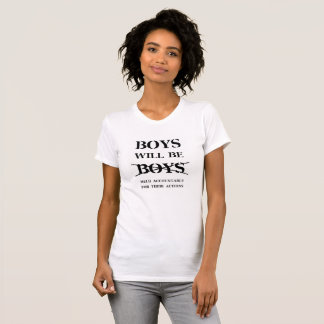 T-shirt Les garçons seront les garçons - T des femmes tout