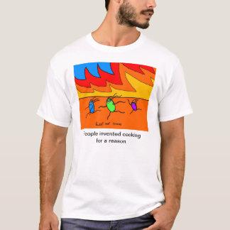 T-shirt Les gens ont inventé la cuisine pour une raison -