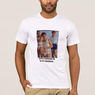 T-shirt les gens se rappellent me, par mes sous-vêtements…