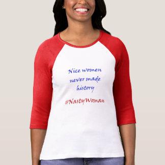 T-shirt Les gentilles femmes n'ont jamais fait le