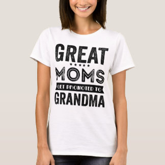 T-shirt Les grandes mamans obtiennent favorisées à la