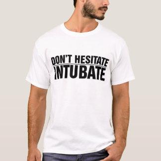 T-shirt Les hommes n'hésitent pas, Intubate !