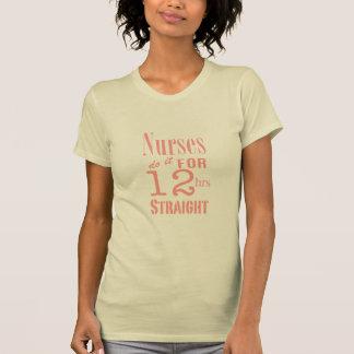 T-shirt Les infirmières le font 12 heures de droit ! -