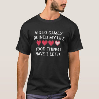 T-shirt Les jeux vidéo ont ruiné ma vie… (habillement