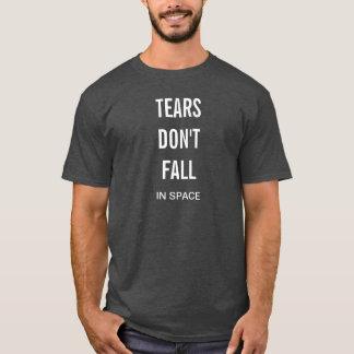 T-shirt Les larmes ne tombent pas DANS la chemise de fans