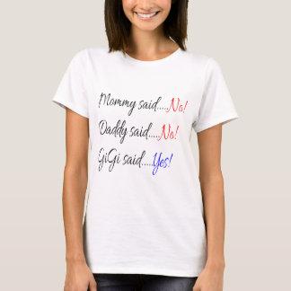 T-shirt Les mamans ont indiqué non, Daddy a dit non, Gigi