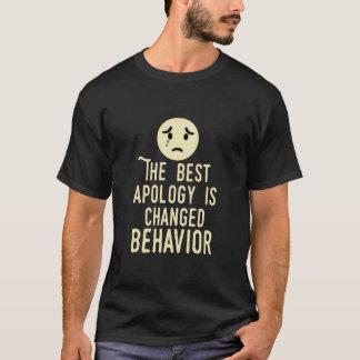 T-shirt Les meilleures excuses sont comportement changé !