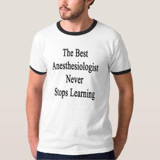T-shirt Les meilleurs anesthésistes ne cesse jamais