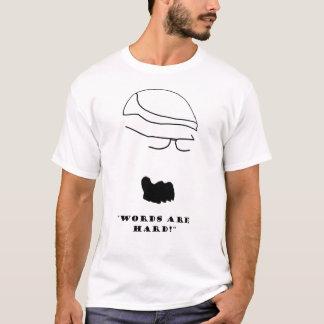 T-shirt Les mots d'escrocs d'Orc sont durs sur le blanc