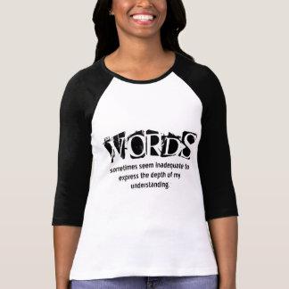 T-shirt Les mots semblent parfois insuffisants