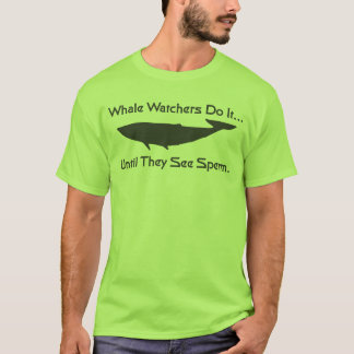 T-shirt Les observateurs de baleine le font… jusqu'à ce