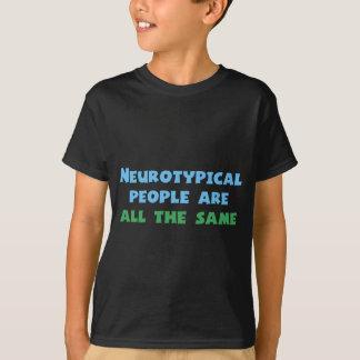 T-shirt Les personnes de Neurotypical sont tous les mêmes