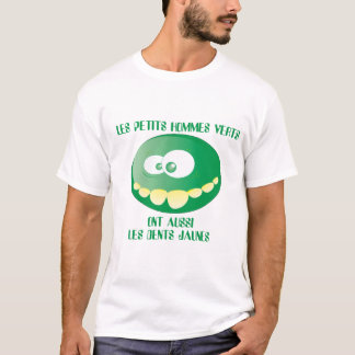 T-shirt Les petits hommes verts ont aussi les dents jaunes