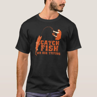 T-shirt Les poissons de crochet ou meurent en essayant